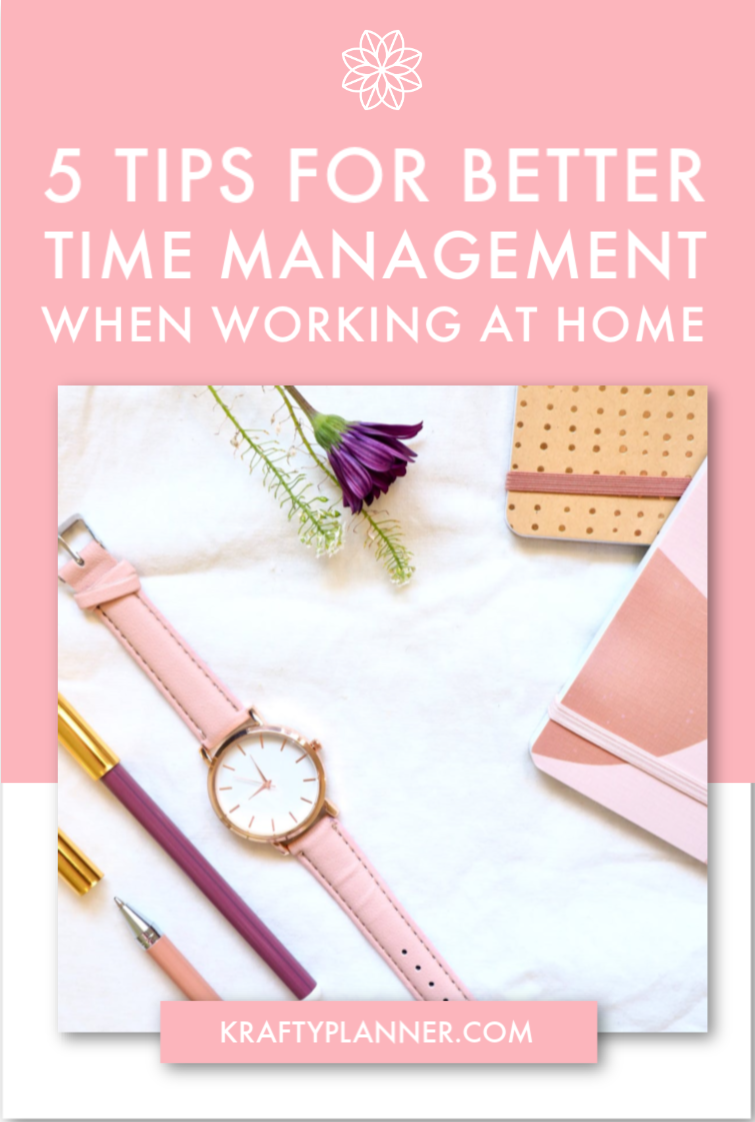 5 Tips for Better Time Management When Working at Home PIN 1.png