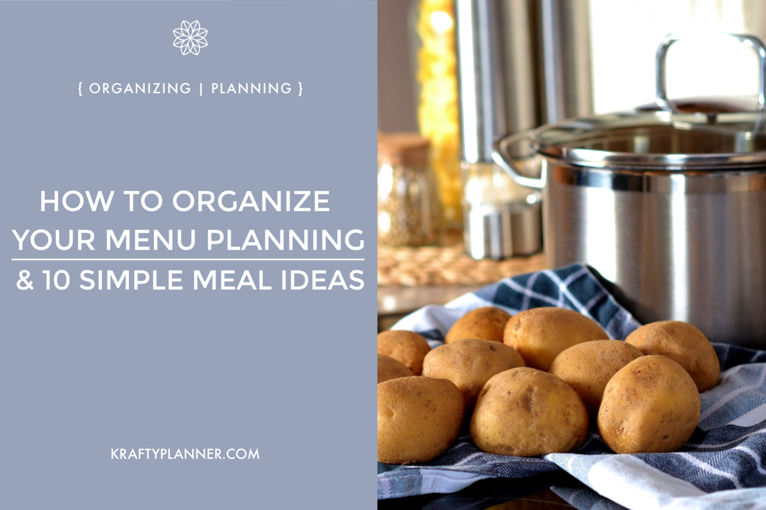 How To Organize Your Menu Planning 10 Simple Meal Ideas Main Image.png