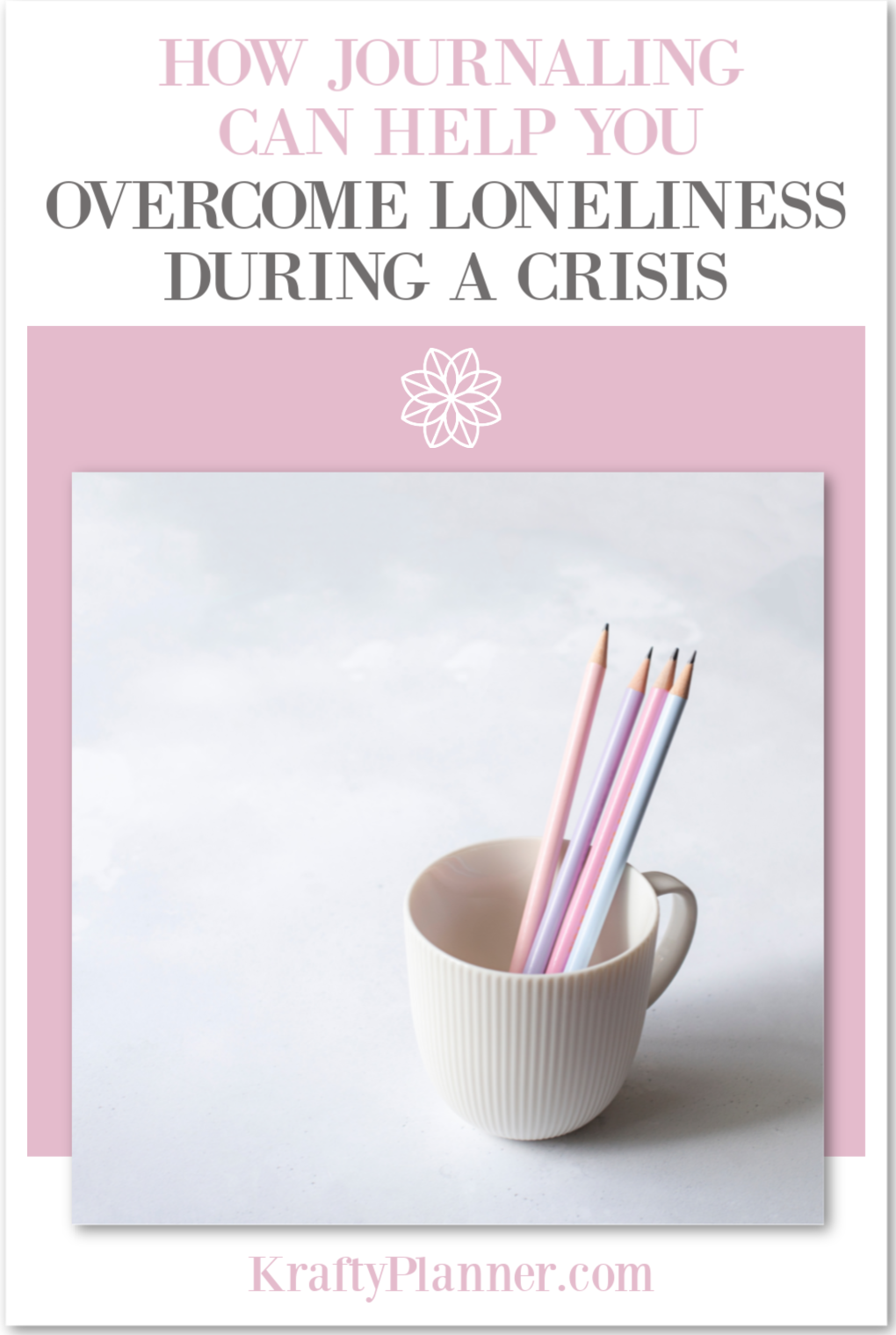 How Journaling Can help you overcome loneliness during a crisis PIN 3.png