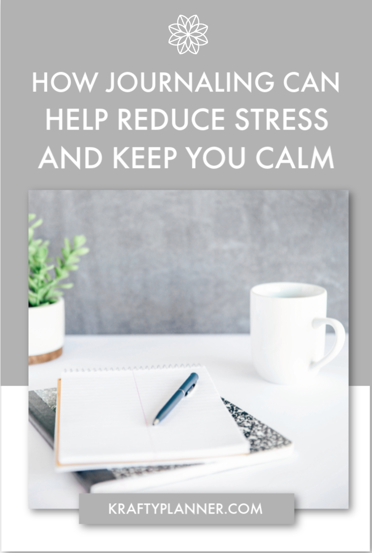 How Journaling Can Help Reduce Stress and Keep You Calm PIN 1.png