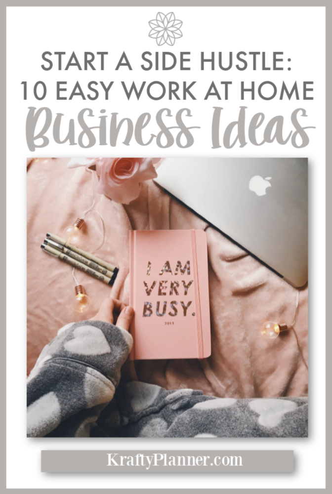 Start a Side Hustle - 10 Easy Work At Home Business Ideas PIN 2.png
