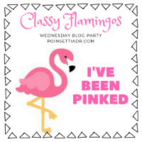 I've Been Pinked! This Post was featured at this weeks Classy Flamingos Blog Party