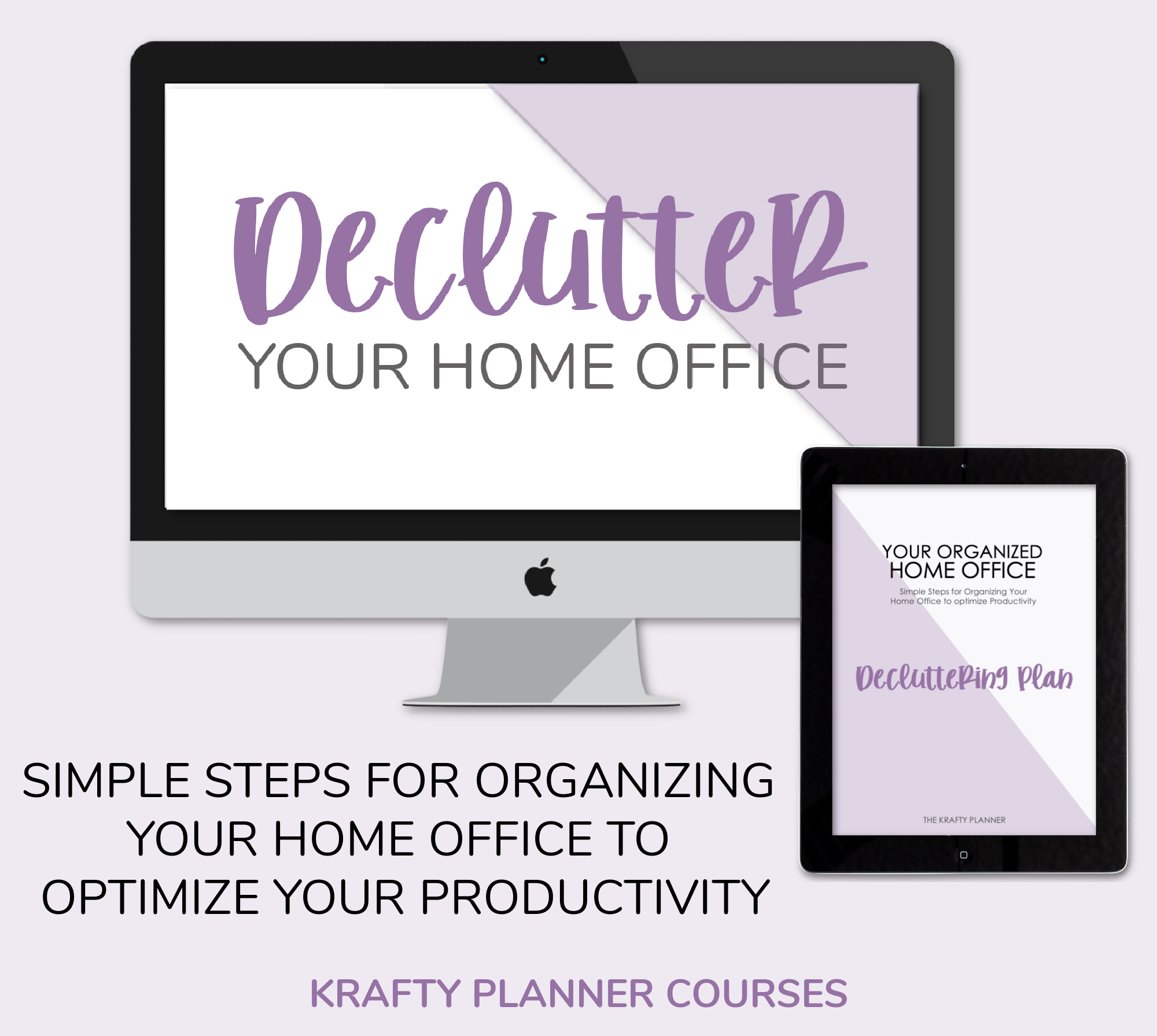 Declutter Your Home Office: Simple steps for organizing your home office to optimize your productivity