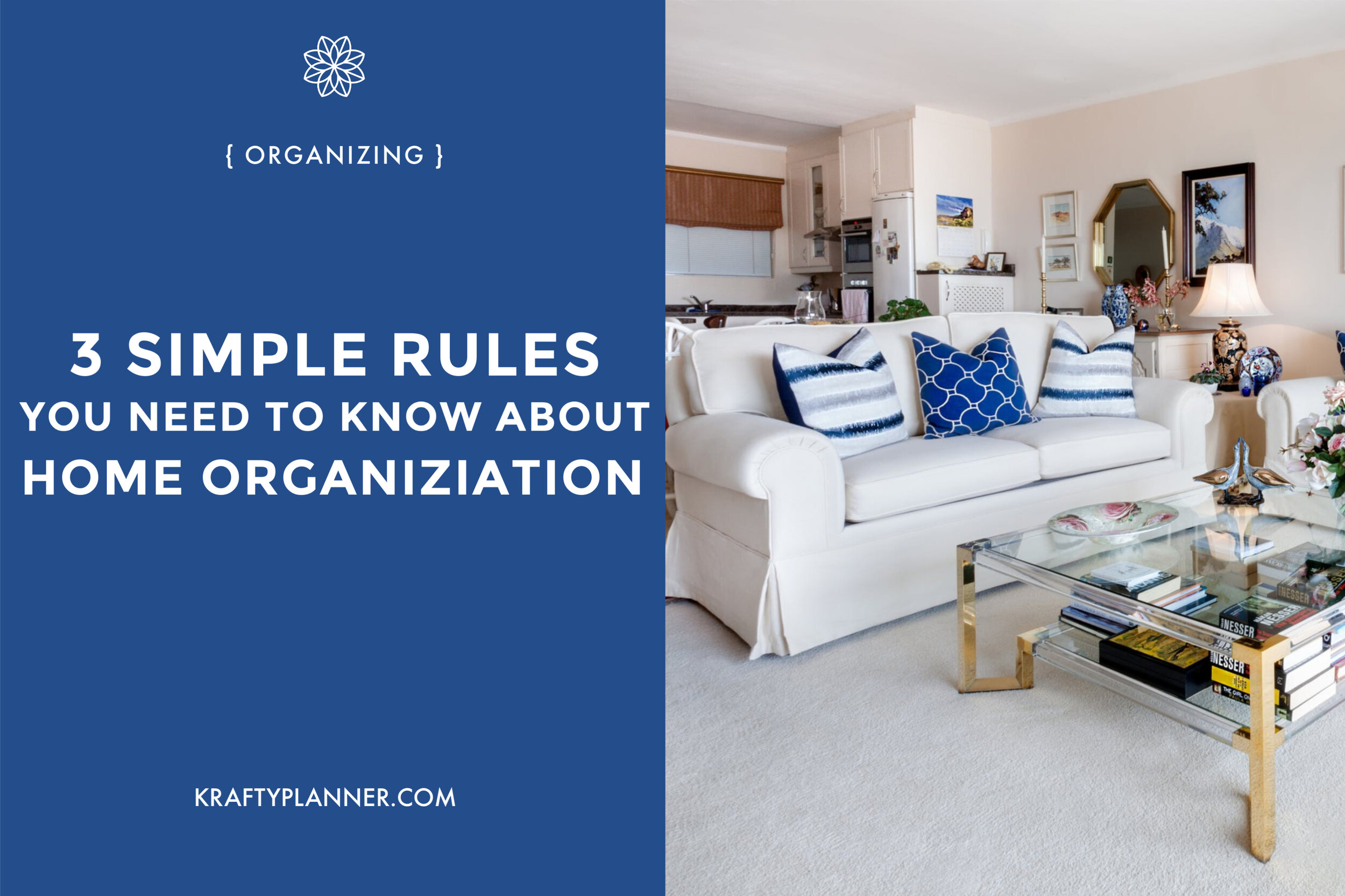 3 Simple Rules You Need to Know About Home Organization