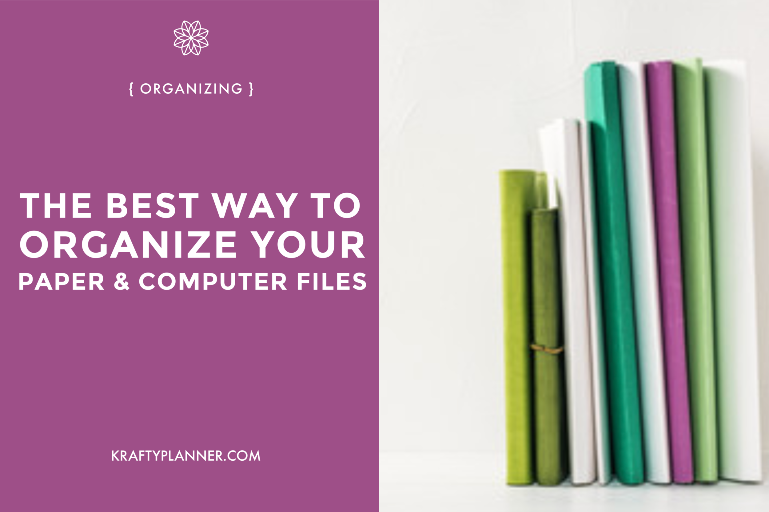 The Best Way to Organize Your Paper and Computer Files