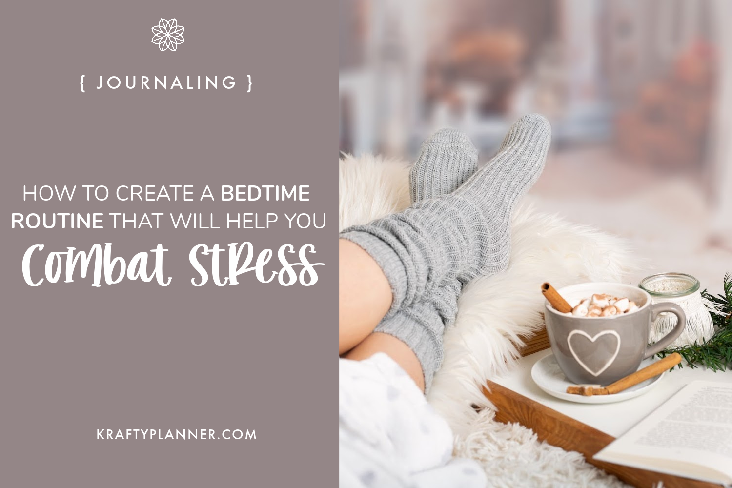 How to Create a Bedtime Routine That Will Help You Combat Stress Main Image.png