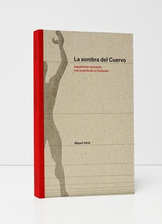 La Sombra del Cuervo, Le Corbusier, the excellence of mexican publication design