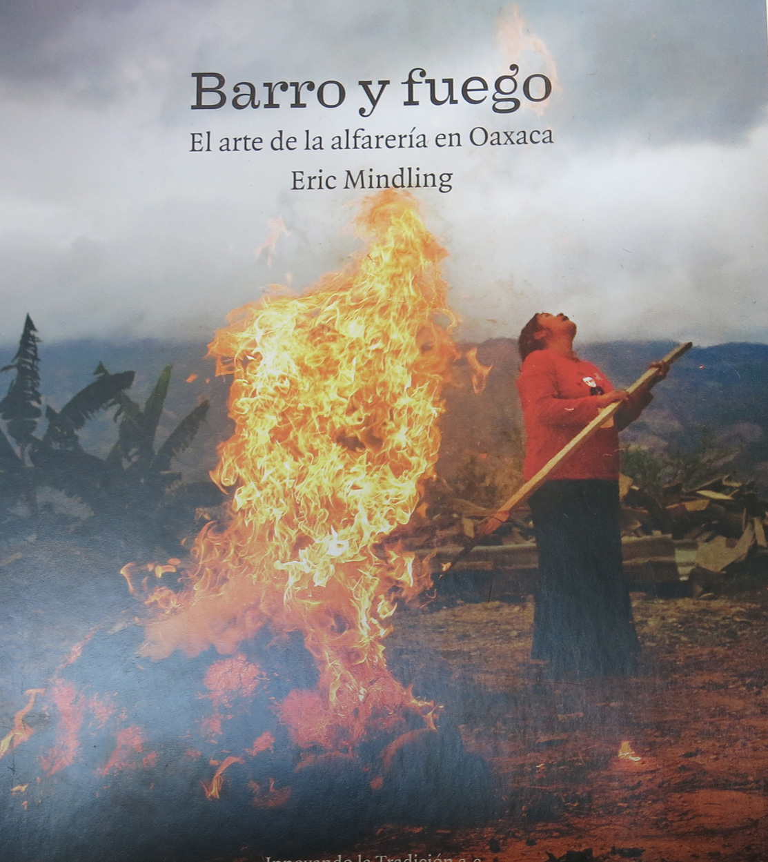 Fire and Clay, Barro y Fuego, the excellence of mexican publication design