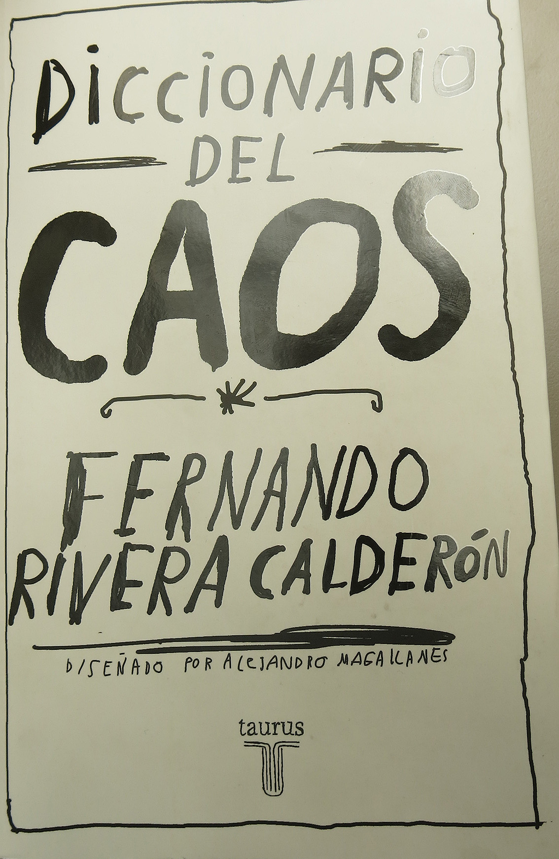 Diccionario del Caos, the excellence of mexican publication design