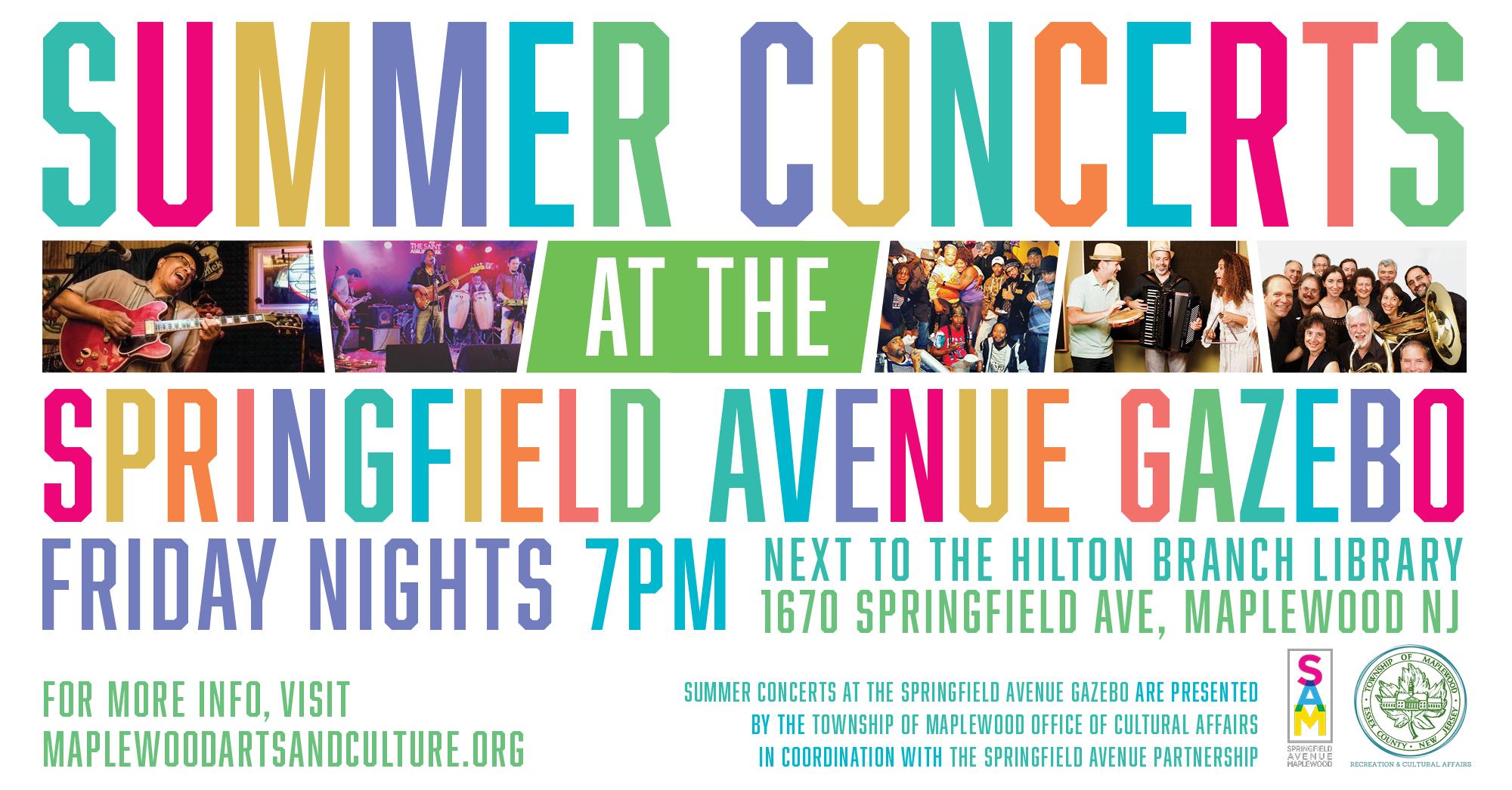 SUmmer Concerts at the gazebo - Friday Nights at 7pm at the Springfield Ave Gazebo.