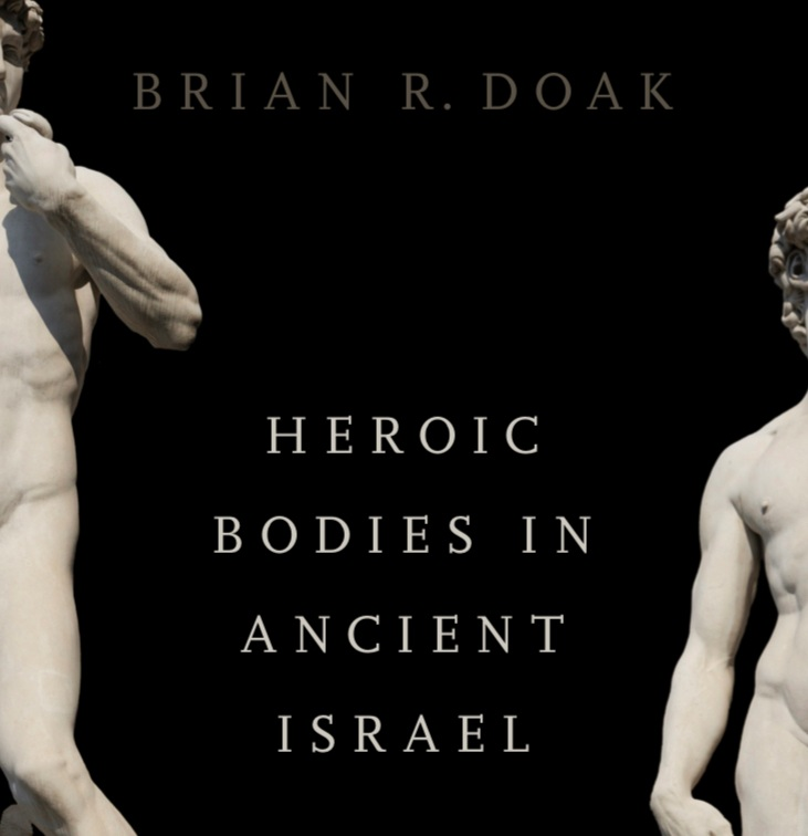 Heroic Bodies in Ancient Israel   (Oxford: Oxford University Press, 2019)