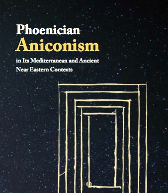 Phoenician Aniconism in its Mediterranean and Ancient Near Eastern Contexts   (Atlanta: Society of Biblical Literature, 2015)
