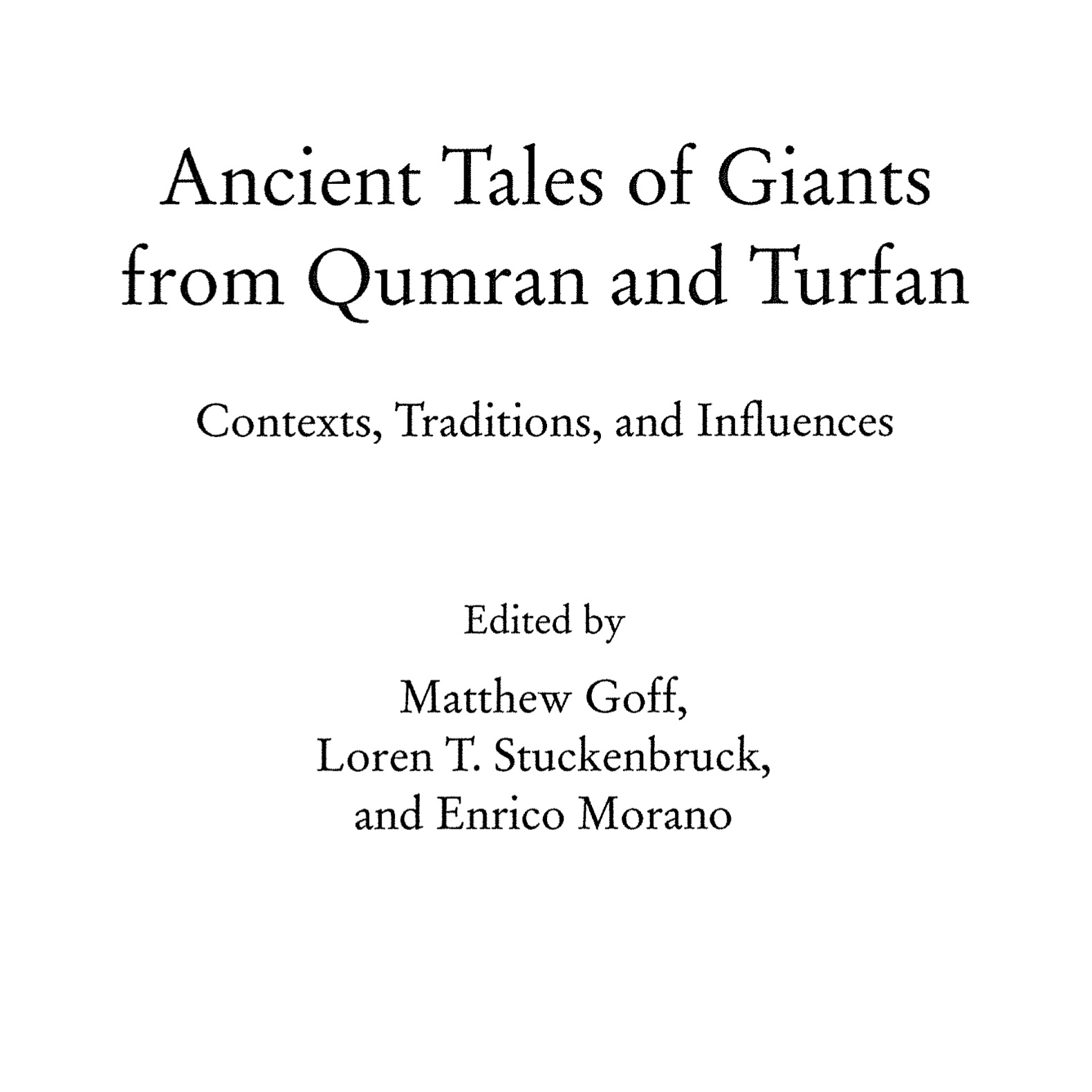 """The Giant in a Thousand Years: Tracing Narratives of Gigantism in the Hebrew Bible and Beyond,""  in  Ancient Tales of Giants from Qumran and Turfan: Contexts, Traditions, and Influences,  ed. Matthew Goff, Loren Stuckenbruck, and Enrico Morano (Tübingen: Mohr Siebeck, 2016), pp. 13–32."