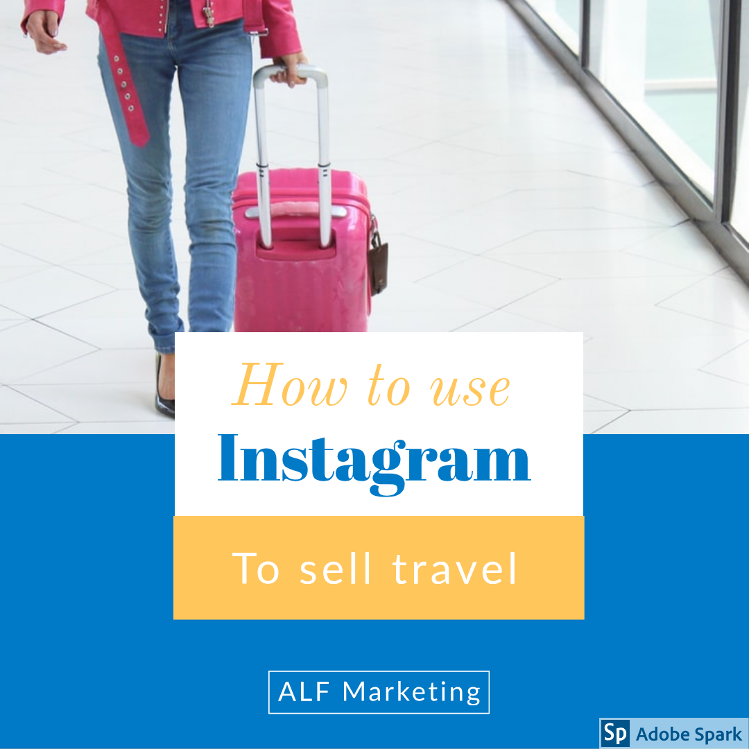 How to use Instagram Stories to sell travel
