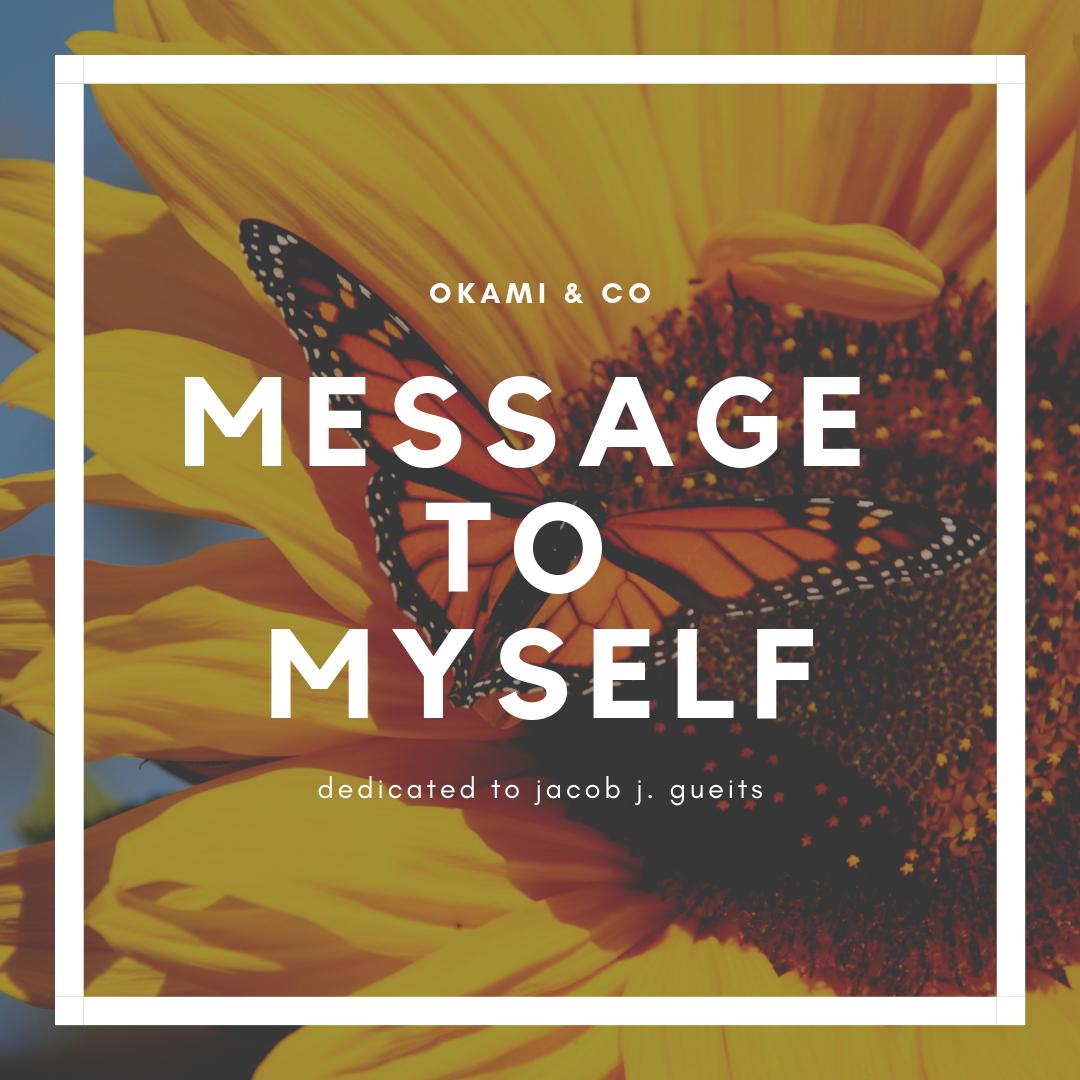 Message to myself
