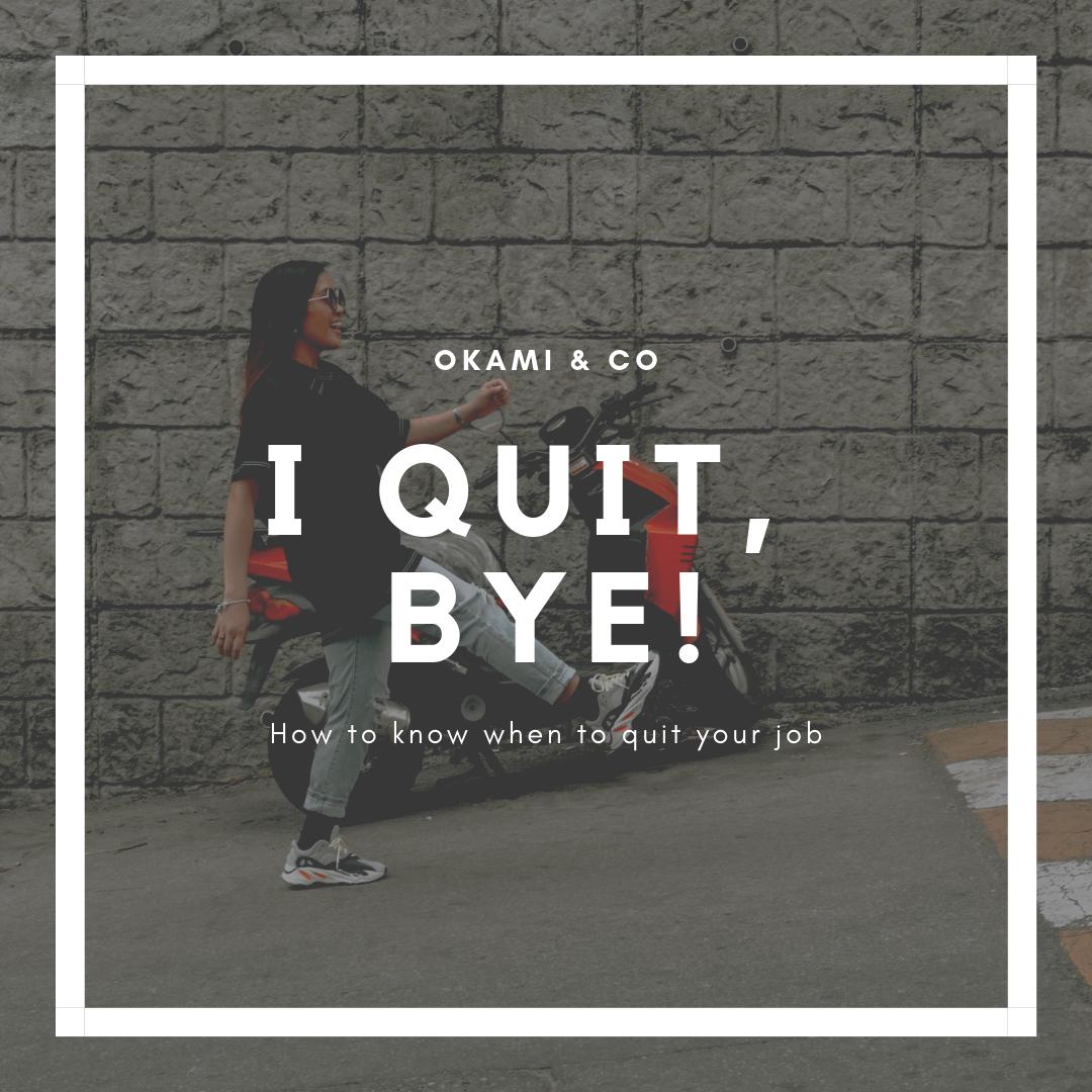 I quit, byeee!