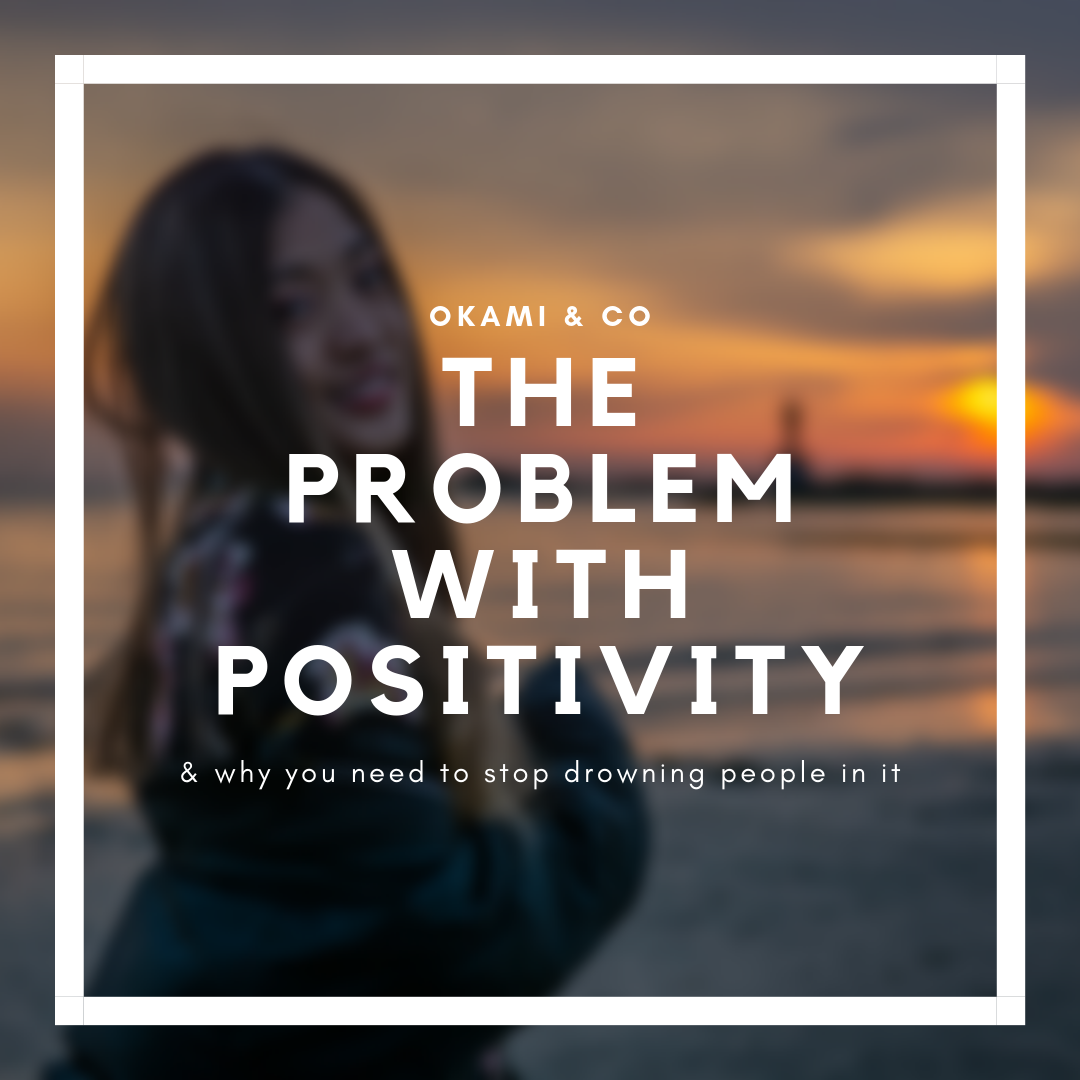The Problem with Positivity