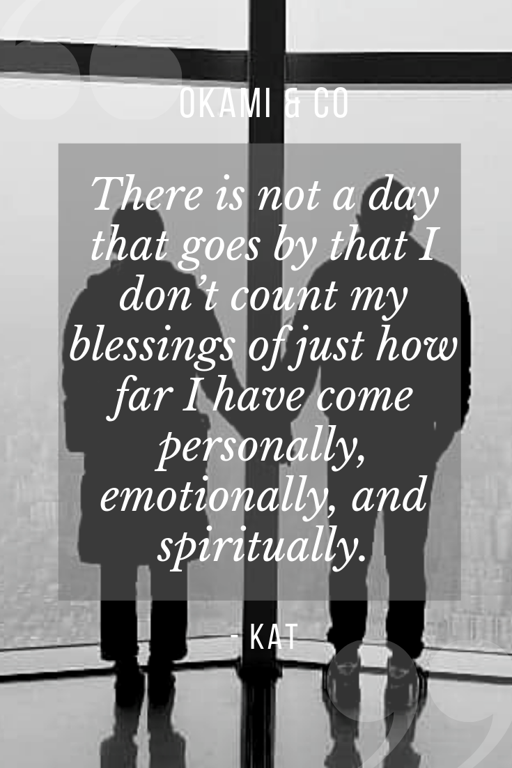 There is not a day that goes by that I don't count my blessings of just how far I have come personally, emotionally, and spiritually..png
