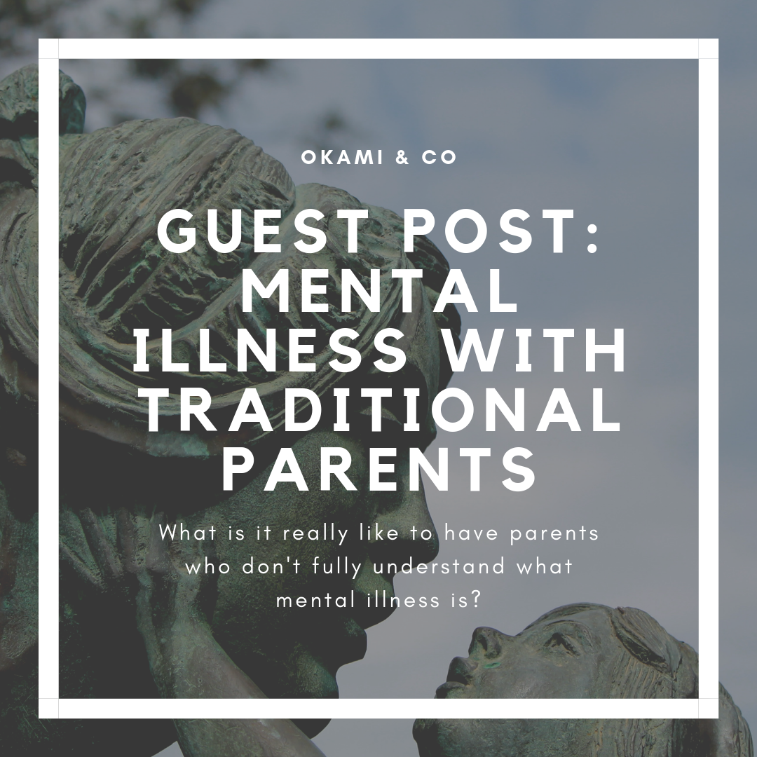 What if you parents are traditional and don't believe in mental illness?