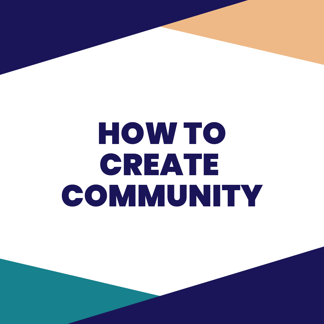 how to CREATE community - Looking for a fast, easy way to build an engaged community? Yah, that doesn't exist. Building a real community takes heart, time, and commitment. If you have the right stuff, and want to learn some tactics on how to get started, sign up for this private session with our community building experts.