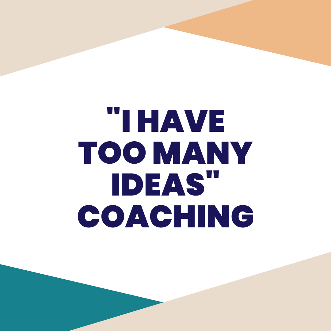 """I have too many ideas"" coaching - Are you stuck because you have too many ideas? We feel you. In this session, we will focus you in on your one, BEST idea and give you some thoughts on how to execute."