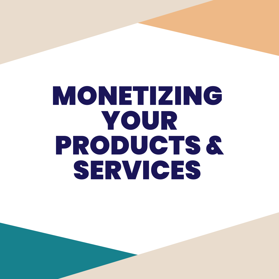 monetizing your products & services - When you are just starting out with your new innovation, it's not always clear how to get started monetizing your business. One of our superpowers is just that: knowing what you can monetize based on what you are building. Let us help you figure this out quickly, and get you on the path to revenue.