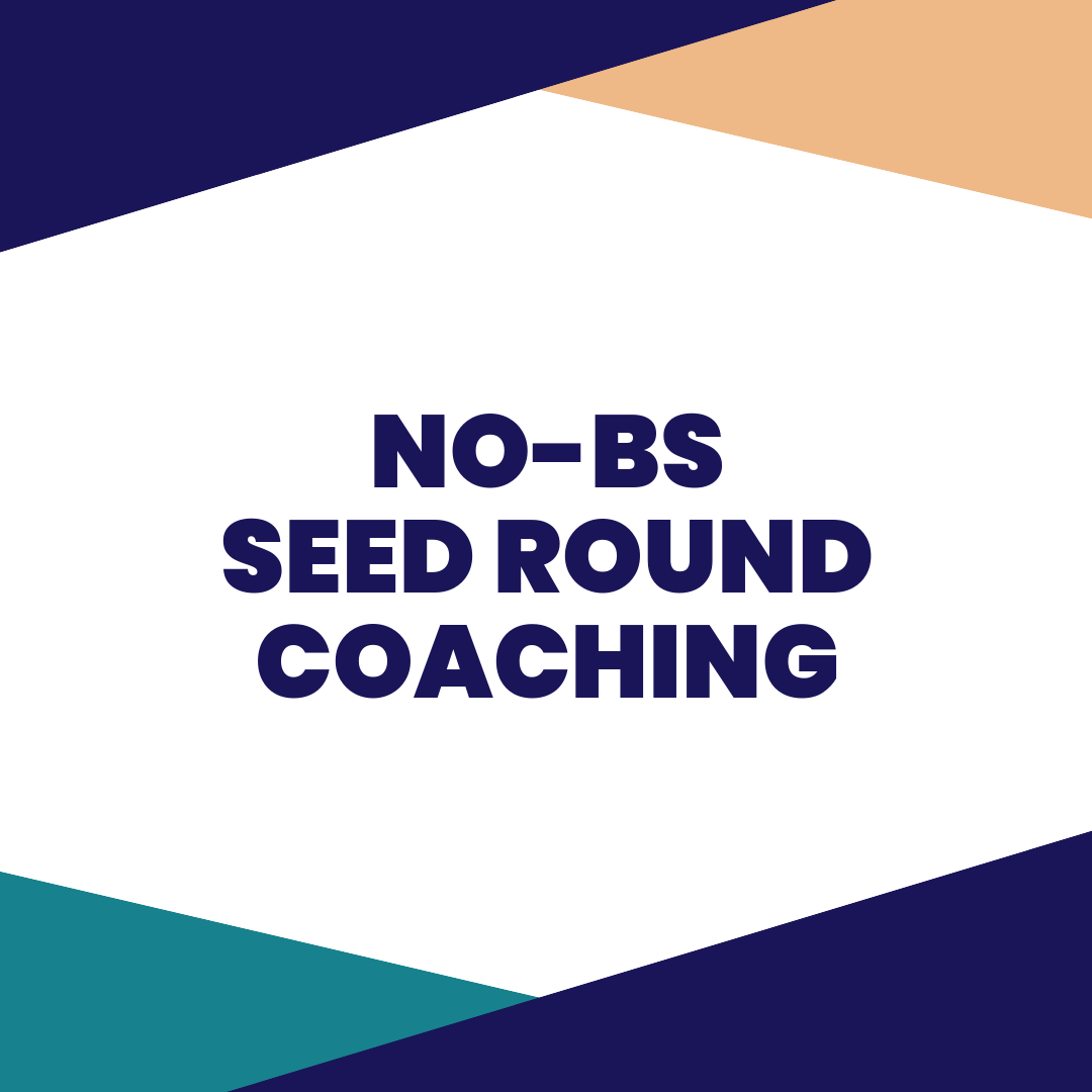 NO-BS SEED ROUND COACHING - So, you're raising a seed round. Good for you! You will be joining the ranks of the 1% of companies who raise venture capital. These coaching sessions will be dedicated to helping you with your pitch deck, creating your network map of investors who you are going to pitch, and helping you figure out exactly how much money you need to raise, and what you are going to use the proceeds for. This coaching is led by Karen Cahn, Founder & CEO of iFundWomen, who yes, has raised a seed round before.