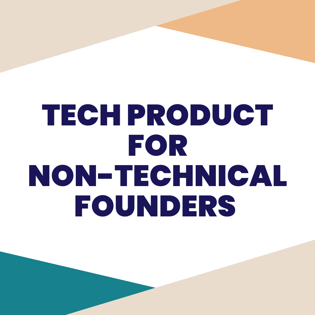 TECH PRODUCT FOR NON-TECHNICAL FOUNDERS - First-time founders tend to waste precious time and money hiring developers to build expensive tech product for their business, before even knowing what you want your users to do on said tech product. This coaching session will help you avoid rookie tech mistakes and save you a TON of time and money.