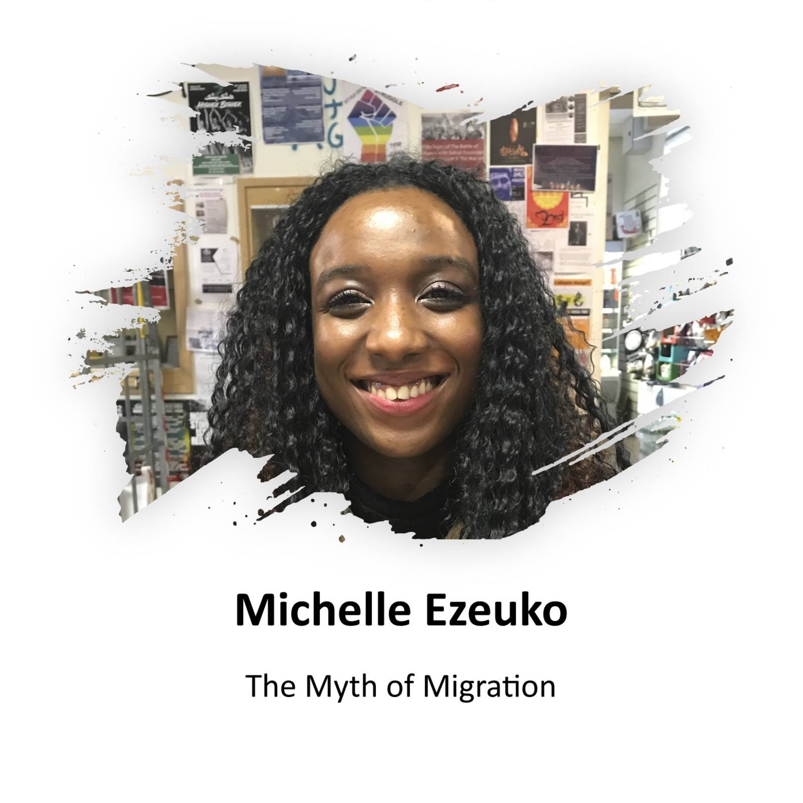 Michelle Ezeuko is a migrant, campaigner, facilitator, Law student and youth rights trainer. She started campaigning for migrant issues 5 years ago when she joined the campaign Let Us Learn. Michelle is also a youth rights trainer, training professionals on the immigration system from a young migrants perspective and coordinated the 'youth rights training' programme for Coram's migrant children's project. Additionally she is part of on road media's, media movers which aims to change the way the media talks about young migrants. Through her work as a trainer and facilitator Michelle is also an educational reformer and campaigns for Memorial 2007, an educational charity dedicated to erecting the first UK memorial dedicated to enslaved Africans.She is in her second year of studying law and wants to become a lawyer to utilise the courts as a site for justice.