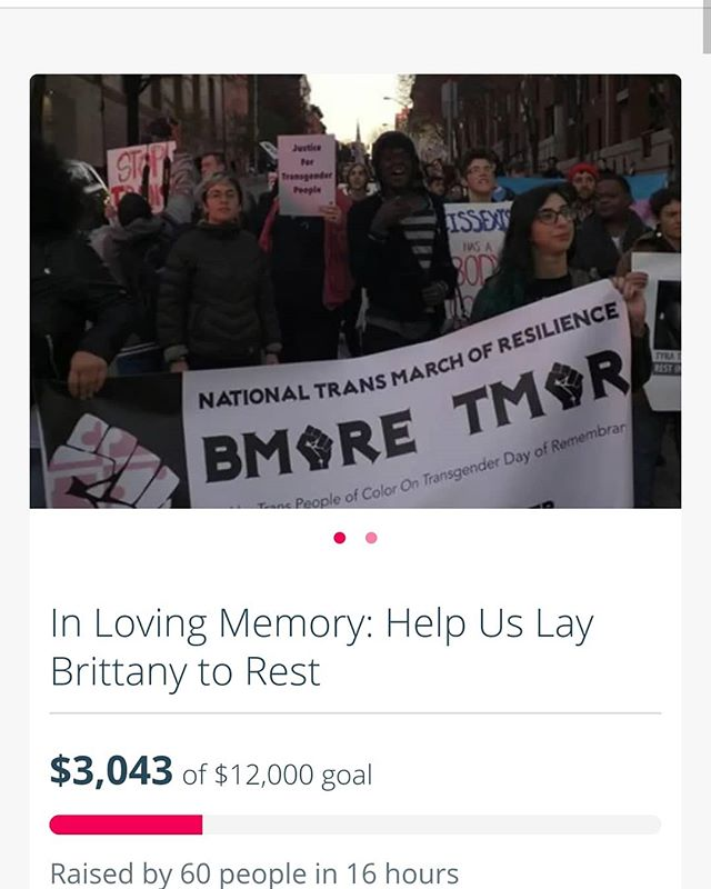 ((link in bio)) We want to thank everyone who attended the vigil yesterday for your support. Brittany will be missed dearly.  WMAR-2 covered the vigil. you can read the article here.  https://www.wmar2news.com/news/region/baltimore-city/the-needs-of-the-lgbtq-community-amplified-by-the-loss-of-one-of-their-voices  Please share and donate to Brittany's crowdrise campaign. It is crucial that we receive the necessary funds by Monday so we can properly lay our beloved friend to rest. #BrittanysStreets