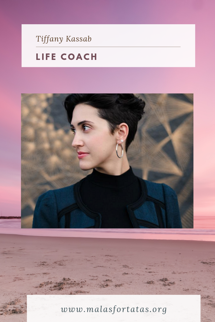 Tiffany Kassab, Life Coach, Malas for Tatas