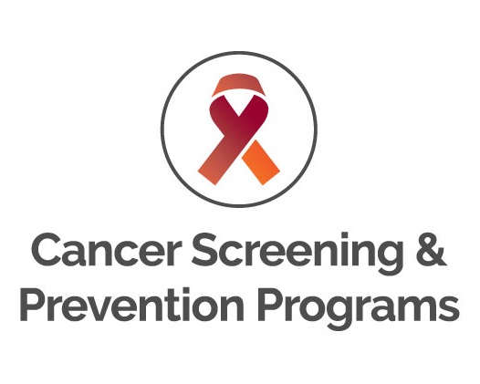 CANCER SCREENING & PREVENTION - Our programs are designed to help our communities learn how to prevent cancers, such as colon cancer, breast cancer, and cervical cancer.