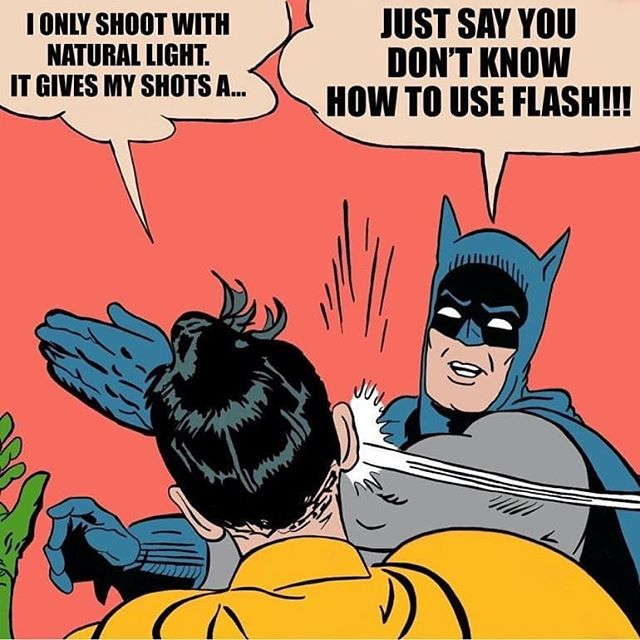 Yeah! Just say u dont know how to use flash. We can teach you, its alot of fun.  #Repost @photographypresets • • • • • Oh the memes 🤣 #photographymemes #memes #flashphotography #strobist #naturallight #batmanmeme #flash #ad600 #photography #photographer #videographer #photoediting #Photomanipulation #Photoshop #retouching #Lightroom #lighting #hss #highspeedsync