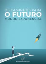 Caminhos para o Futuro - Mundo Exponencial - Cover_1.png