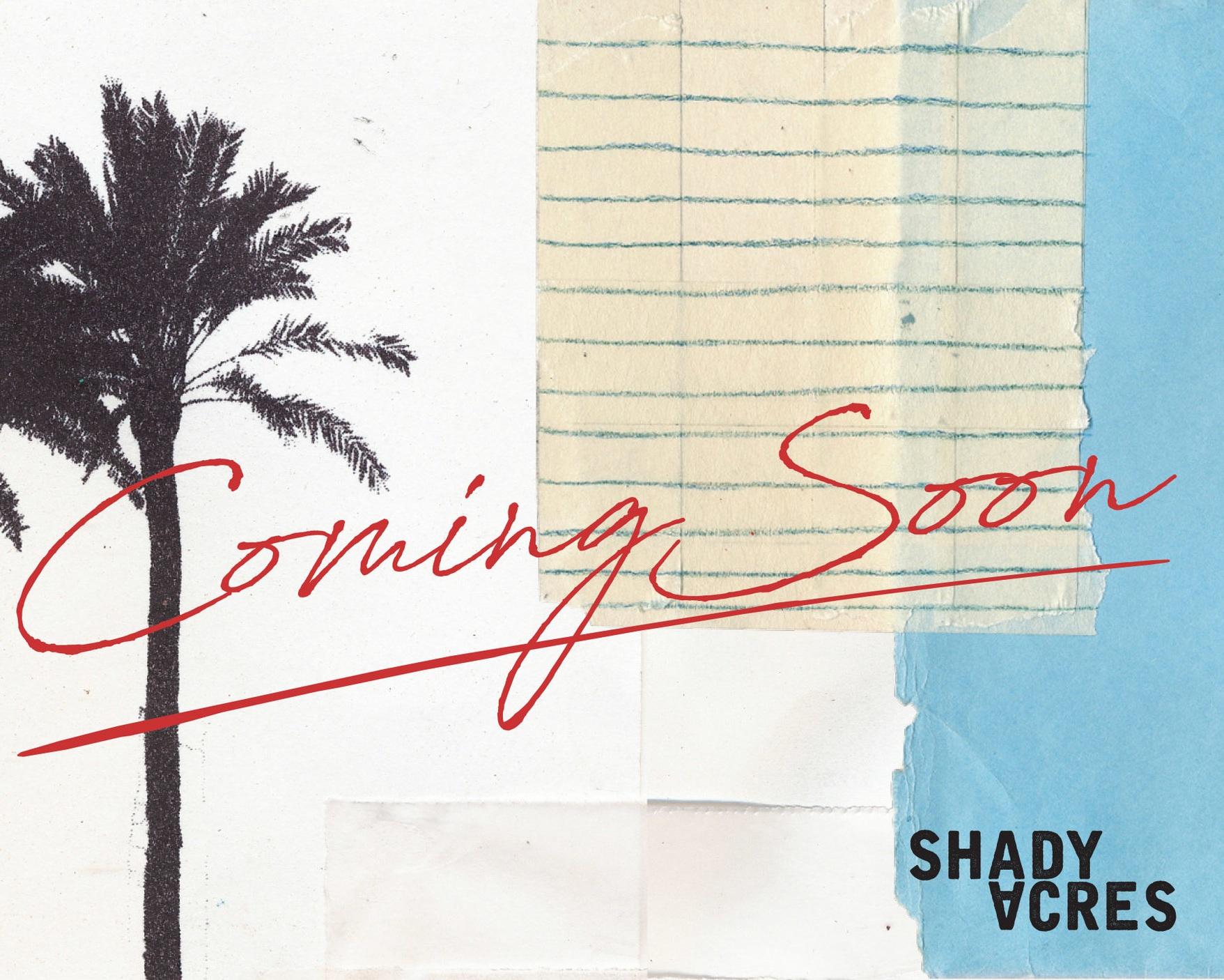 2019_Shady+Acres+Landing+Page-+Coming+Soon-Desktop_2560x1440.jpg