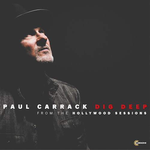 Paul Carrack - Dig Deep (Hollywood Sessions)