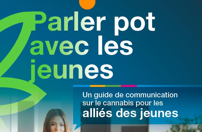 Parler pot avec les jeunes - Cette ressource est conçue pour les enseignants, professionnels et parents qui souhaitent parler aux jeunes au sujet du cannabis. — Développé par le Centre canadien de lutte contre l'alcoolisme et les toxicomanies | Télécharger ↓