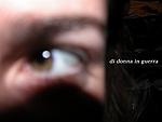 Occhio di donna in guerra Iraq & Afghanistan 2001/2003