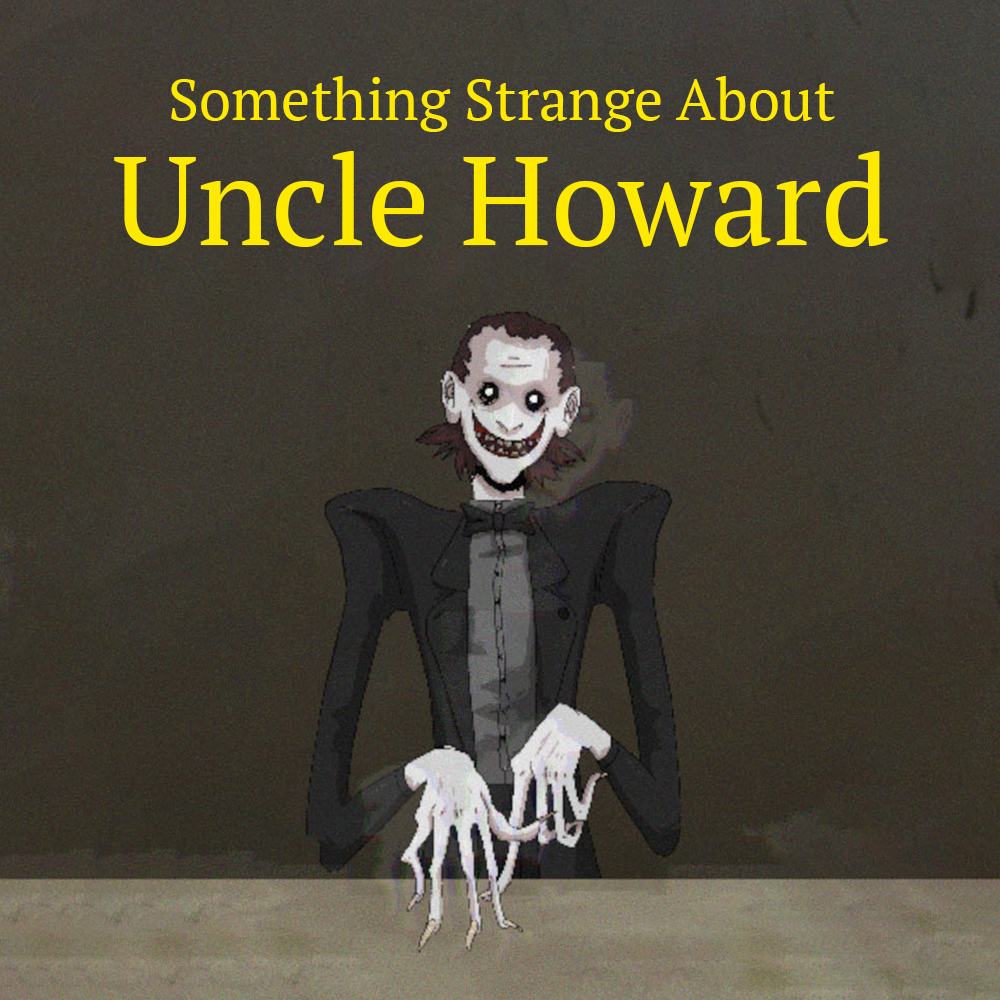 Something Strange About Uncle Howard