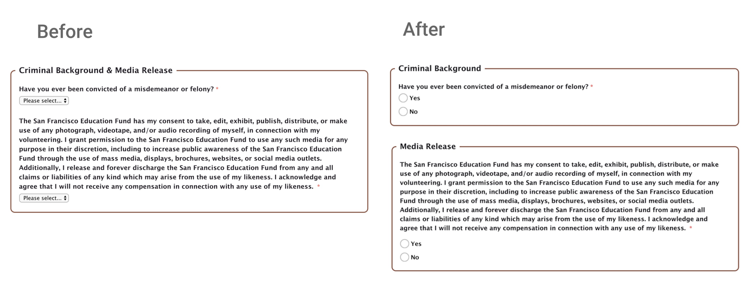 "We split content by topic. Here we split ""criminal background & media release"" into two sections because they are not related and don't serve the same purpose. We also added radio buttons since the questions are binary questions."