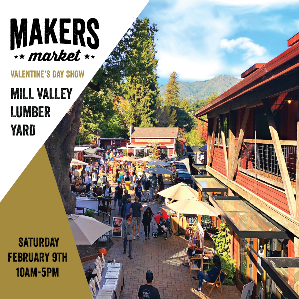 Mill Valley Makers Market Feb 9th