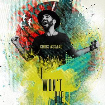 Chris-Assaad-I-Wont-Die-Cover.jpg
