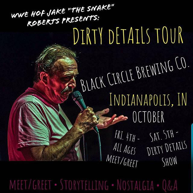 You've begged for it, I'm bringing it!  #dirtydetailstour is all about the #pranks #roadstories #snakebites and MORE!  LaSt chance to laugh your face off with me #WWEHOF!  #meetandgreet #storytelling #QandA  Tickets: https://blackcirclebrewing.storenvy.com/products/28535639-an-evening-with-jake-the-snake-roberts