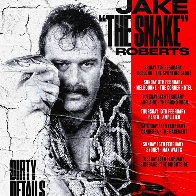 Slithering DownUnder to see my friends and share some #dirtydetails ! #trustme  Australia Tour 2020!  Tickets: https://premier.ticketek.com.au/shows/show.aspx?sh=JAKESNAK20  OR  Melbourne & Brisbane Ticket Link: https://www.eventbrite.com.au/e/jake-the-snake-roberts-wwe-dirty-details-tour-tickets-69839603133?aff=ebdssbdestsearch  Perth, Canberra & Sydney Ticket Link: https://www.oztix.com.au/eventguide/?q=jake+the+snake