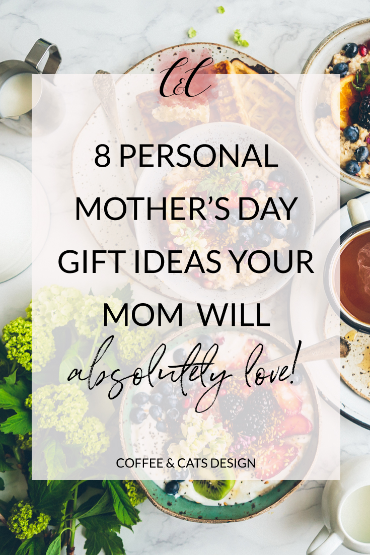 8 Personal Mother's Day Gift Ideas Your Mom Will Absolutely