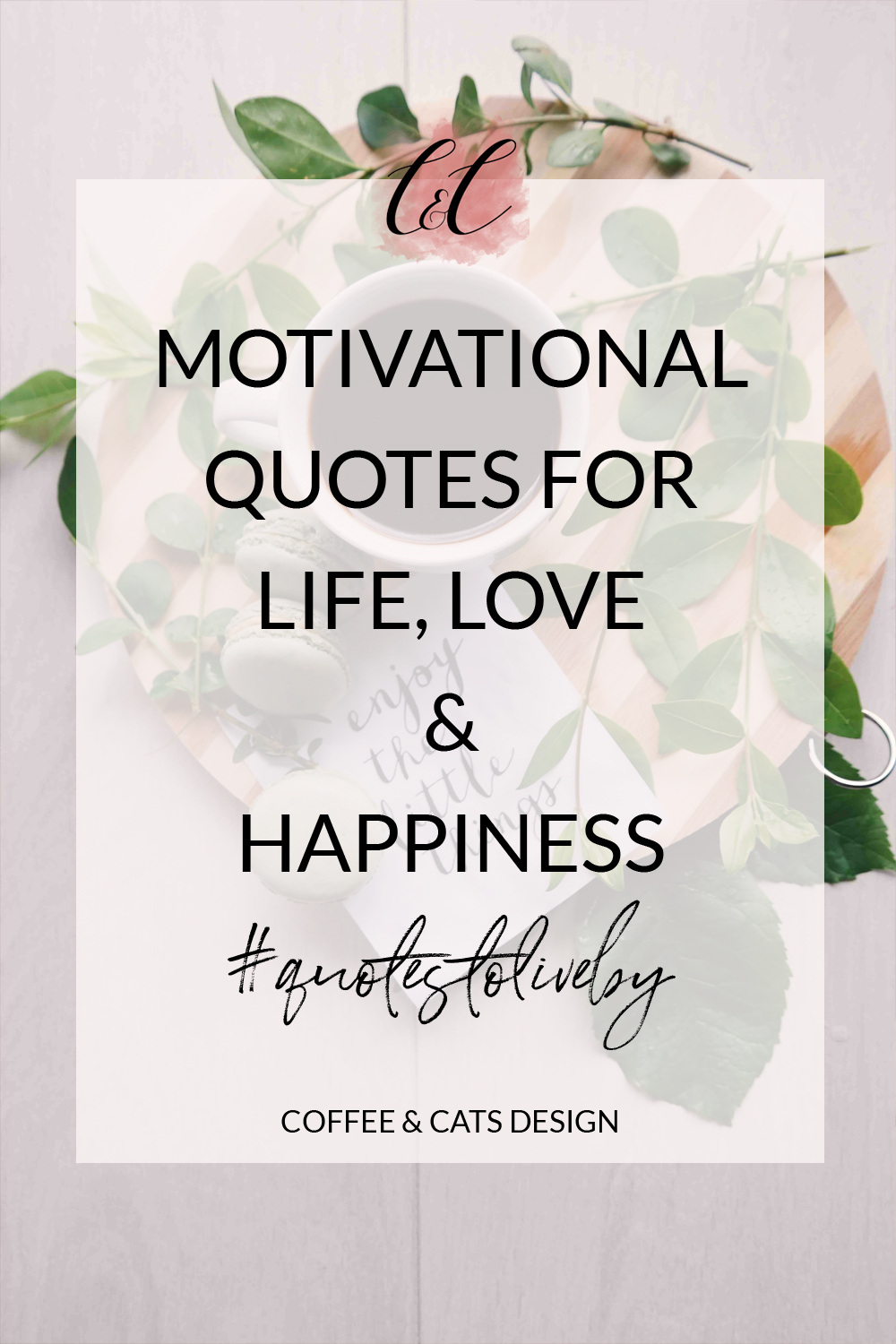 Motivational Quotes For Life Love And Happiness Coffee Cats Design