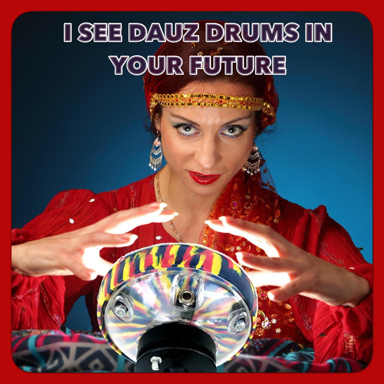 Dauz Drums in your Future