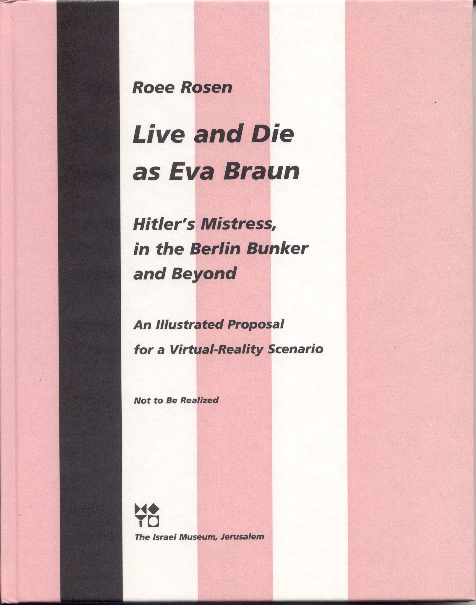 - Roee Rosen, Live and Die as Eva Braun, 1995 – 1997, full text in English.