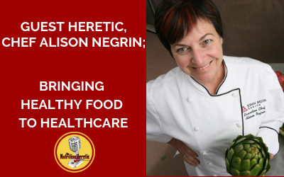 Chef-Alison-Negrin-bring-healthy-food-to-healthcare-on-the-Nutrition-Heretic-podcast.png