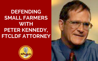 Defending-Small-Farmers-With-Peter-Kennedy-FTCLDF-Attorney.png
